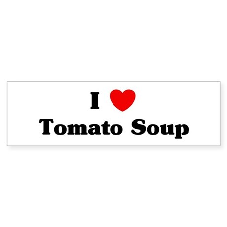 I love Tomato Soup Bumper Sticker