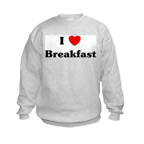 I love Breakfast Kids Sweatshirt