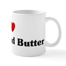 I love Bread And Butter Coffee Mug