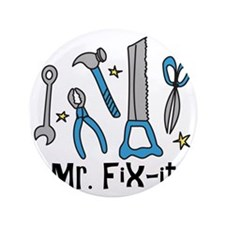 "Mr. Fix It 3.5"" Button"