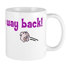 All the way back Mug