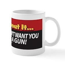 B. Think about it. Bumper Sticker Mug