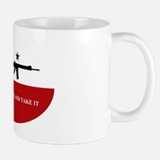 Come And Take It! Mug