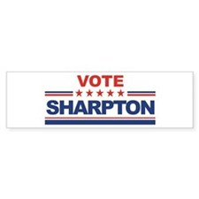 Al Sharpton in 2008 Bumper Bumper Sticker