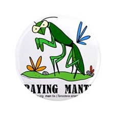 """Cartoon Praying Mantis by Lorenzo 3.5"""" Button"""