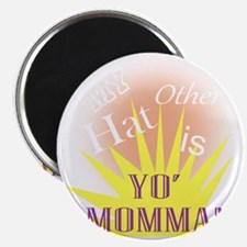 My Other Hat is Yo Moma!(TS-W) Magnet