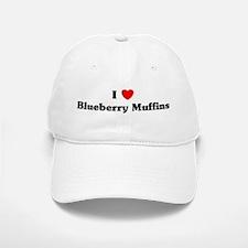 I love Blueberry Muffins Baseball Baseball Cap