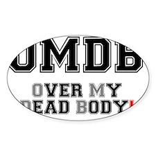 OMDB - OVER MY DEAD BODY! Decal