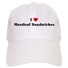 I love Meatloaf Sandwiches Baseball Cap