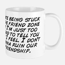 I hate being stuck in the friend zone b Mug