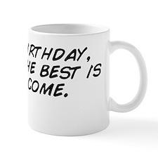 Happy Birthday, friend! The best is yet Mug