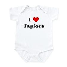 I love Tapioca Infant Bodysuit