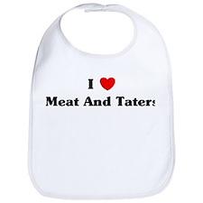 I love Meat And Taters Bib