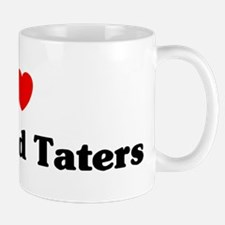 I love Meat And Taters Mug