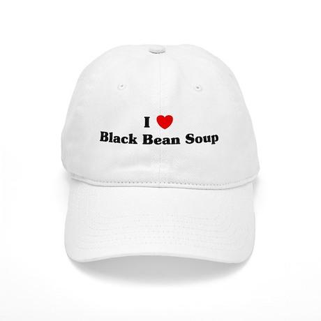 I love Black Bean Soup Cap