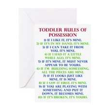 Toddler Rules Of Possession Funny T- Greeting Card
