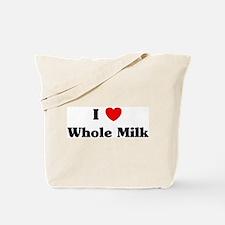 I love Whole Milk Tote Bag