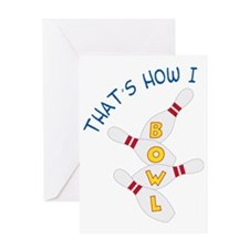 How I Bowl Greeting Card