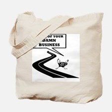 None of Your Damn Business Tote Bag
