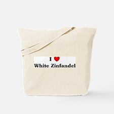 I love White Zinfandel Tote Bag