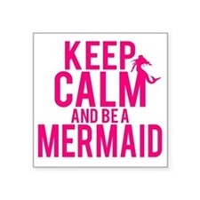 "BE A MERMAID Square Sticker 3"" x 3"""