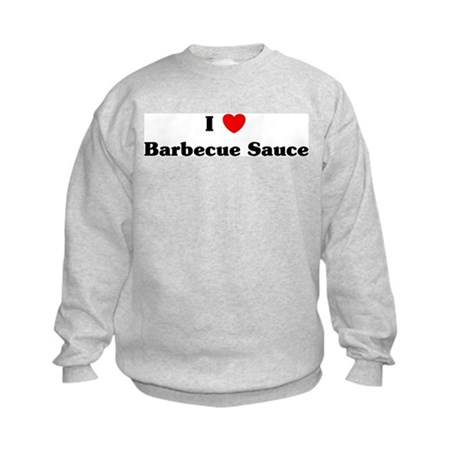 I love Barbecue Sauce Kids Sweatshirt