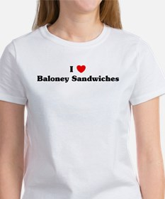I love Baloney Sandwiches Tee