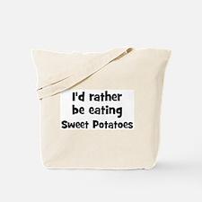 Rather be eating Sweet Potat Tote Bag