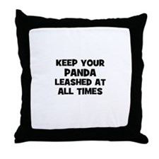 keep your panda leashed at al Throw Pillow