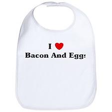 I love Bacon And Eggs Bib