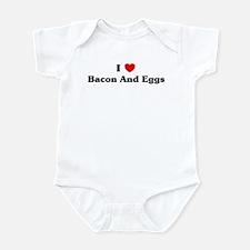 I love Bacon And Eggs Infant Bodysuit