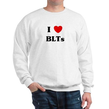 I love BLTs Sweatshirt