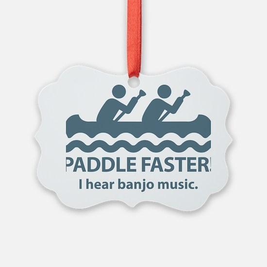 PaddleFasterIHearBanjoMusic-Blue Ornament