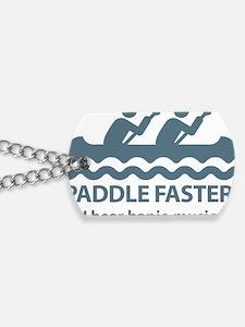 PaddleFasterIHearBanjoMusic-Blue Dog Tags