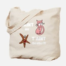 Taint one taint the other (TS-W) Tote Bag