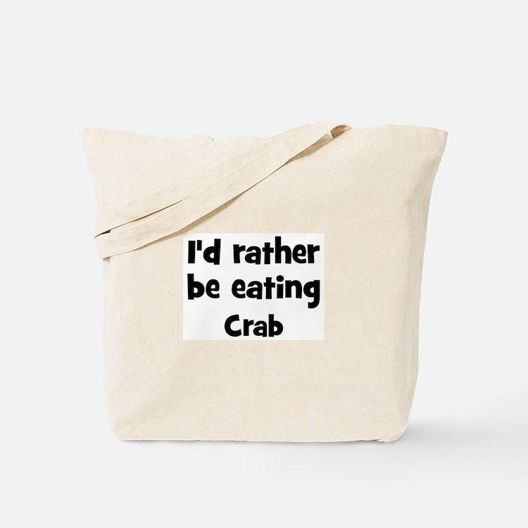 Rather be eating Crab Tote Bag