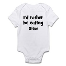 Rather be eating Stew Infant Bodysuit