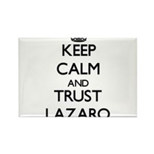 Keep Calm and TRUST Lazaro Magnets
