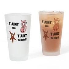 Taint one taint the other (TS) Drinking Glass