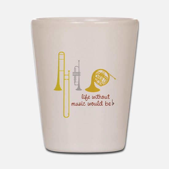 Life Without Music Shot Glass
