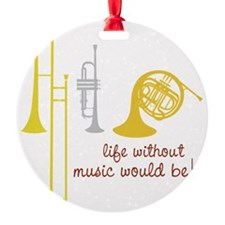 Life Without Music Ornament