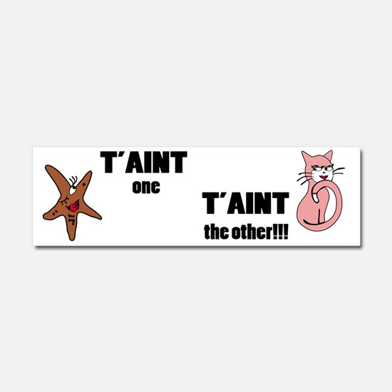 Taint one taint the other Car Magnet 10 x 3