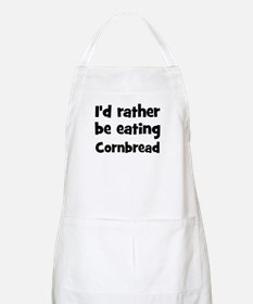 Rather be eating Cornbread BBQ Apron