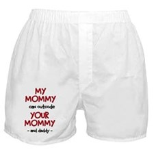 My Mommy can outcode Your Mommy and d Boxer Shorts