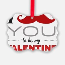 I Mustache You To Be My Valentine Ornament