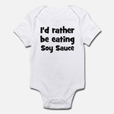 Rather be eating Soy Sauce Infant Bodysuit