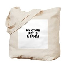 my other pet is a panda Tote Bag