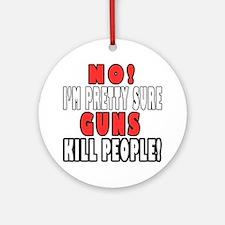 Guns Kill Round Ornament