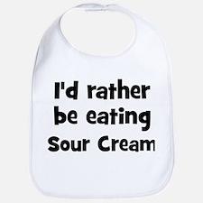 Rather be eating Sour Cream Bib