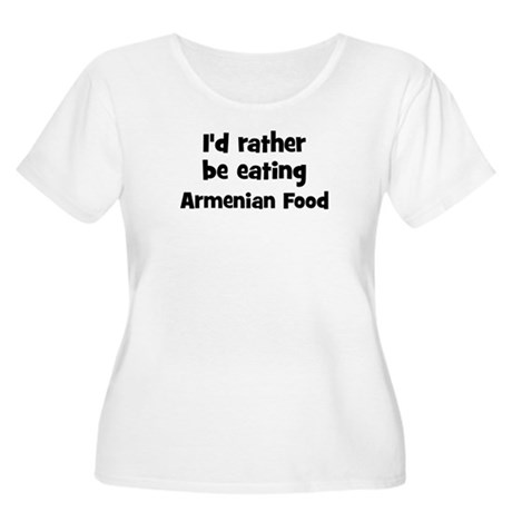 Rather be eating Armenian Foo Women's Plus Size Sc